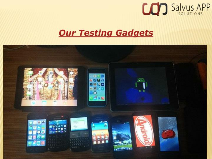 Our Testing Gadgets
