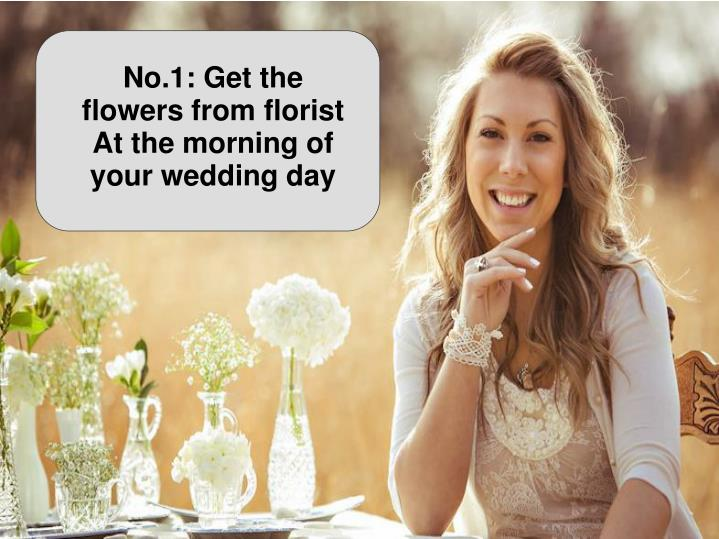 No.1: Get the flowers from florist