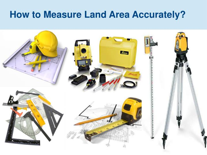 How to Measure Land Area Accurately?