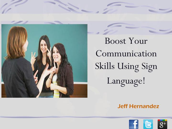 Boost your communication skills using sign language