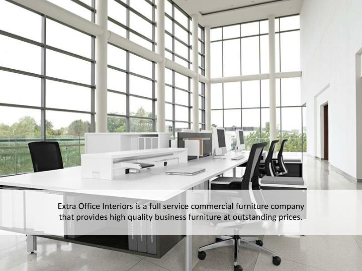 Extra Office Interiors is a full service commercial furniture company