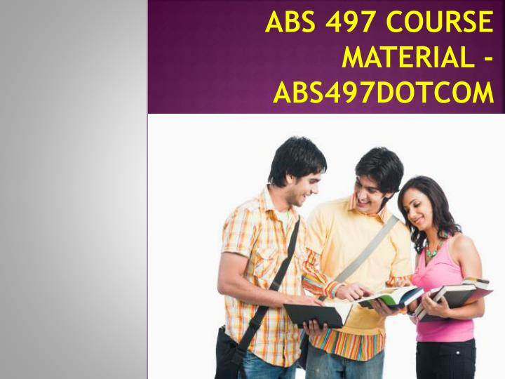abs 497 course material abs497dotcom n.