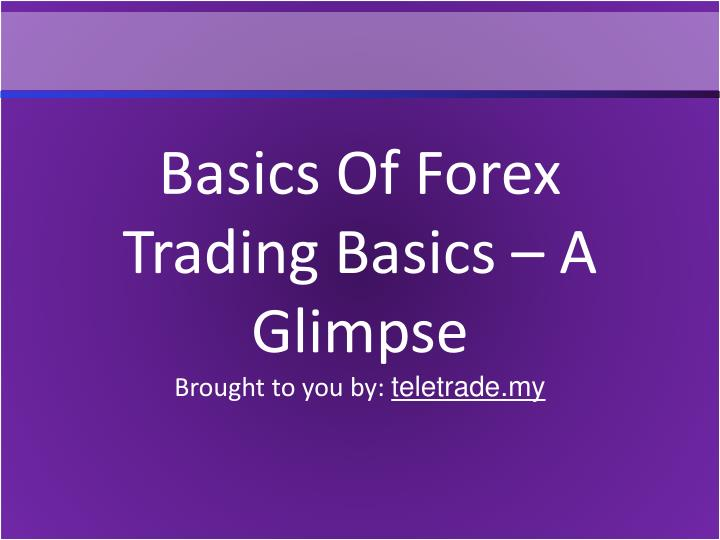 Ppt Basics Of Forex Trading