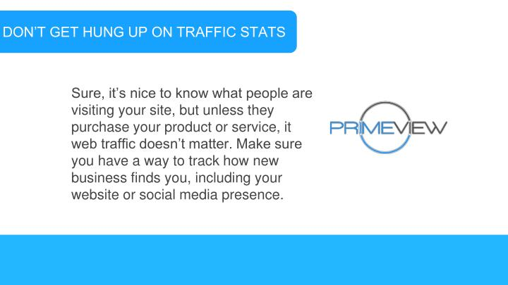 DON'T GET HUNG UP ON TRAFFIC STATS