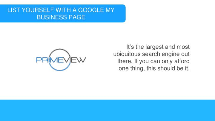 LIST YOURSELF WITH A GOOGLE MY BUSINESS PAGE
