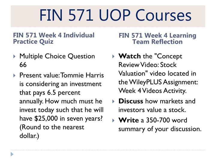 fin571 week 3 question 9 Develop the professionalism with fin 571 week 4 connect problems and get fin 571 week 3 quiz fin 571 week 4 quiz fin 571 week 5 exam question & answers.