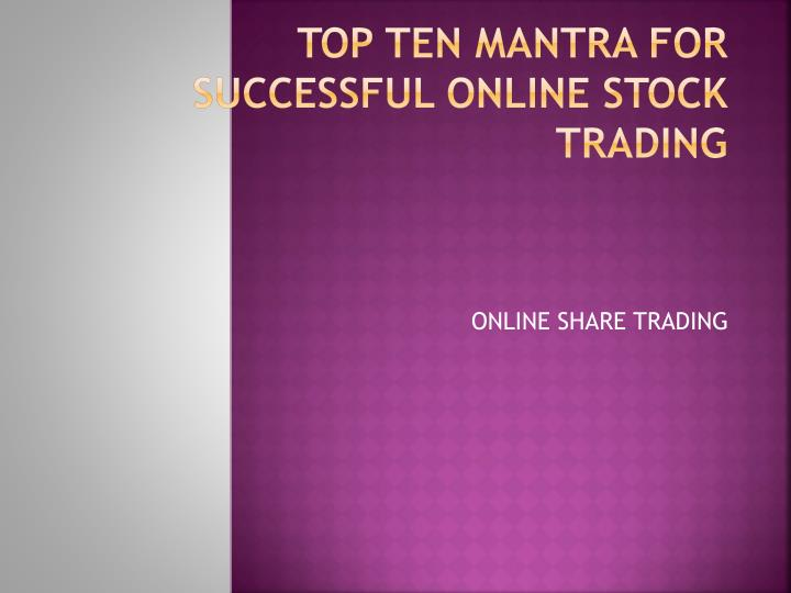 top ten mantra for successful online stock trading n.