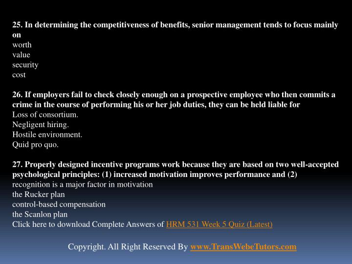 25. In determining the competitiveness of benefits, senior management tends to focus mainly on