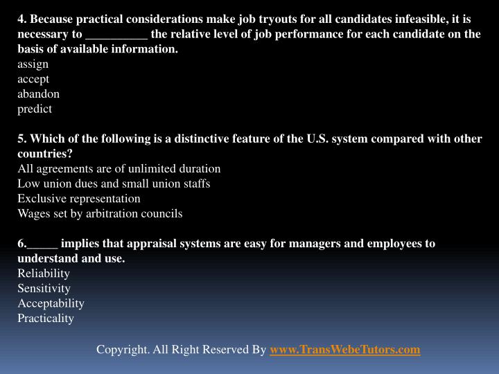 4. Because practical considerations make job tryouts for all candidates infeasible, it is necessary ...