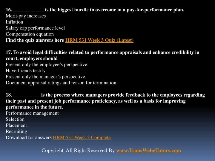 16. ____________ is the biggest hurdle to overcome in a pay-for-performance plan.