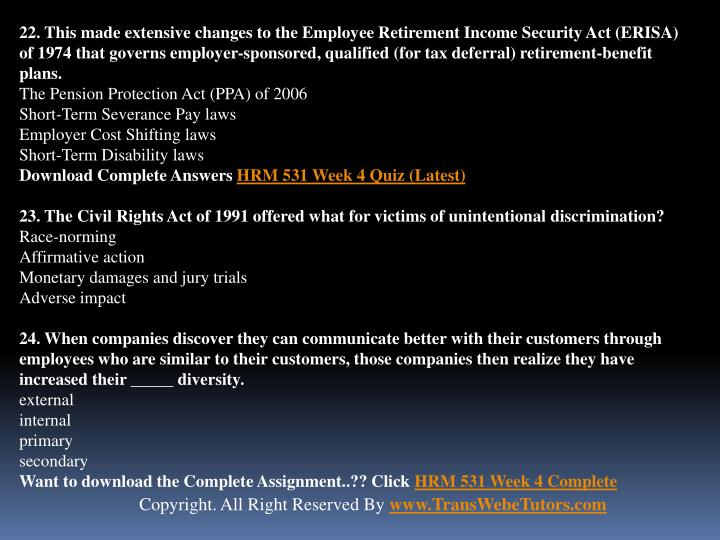 22. This made extensive changes to the Employee Retirement Income Security Act (ERISA) of 1974 that governs employer-sponsored, qualified (for tax deferral) retirement-benefit plans.