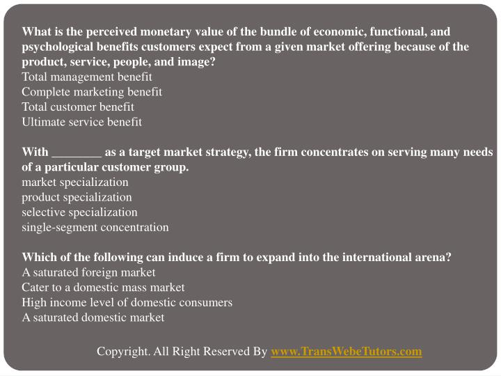 What is the perceived monetary value of the bundle of economic, functional, and psychological benefits customers expect from a given market offering because of the product, service, people, and image?
