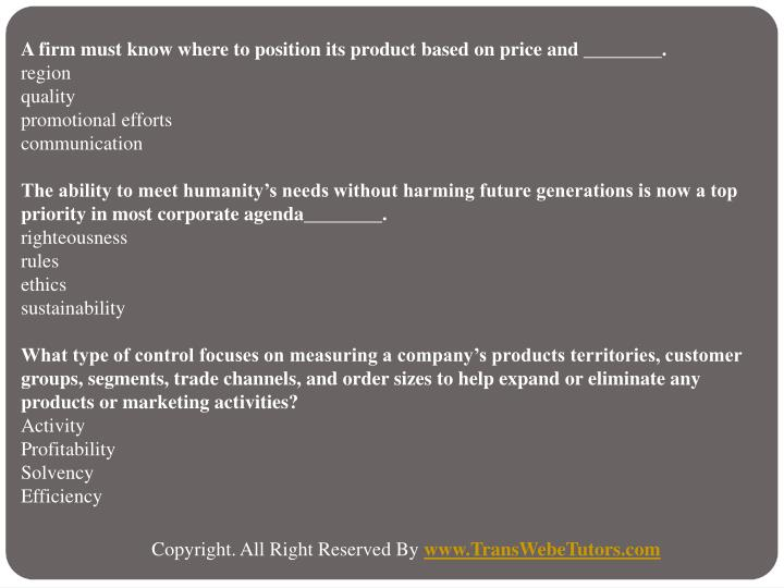 A firm must know where to position its product based on price and ________.