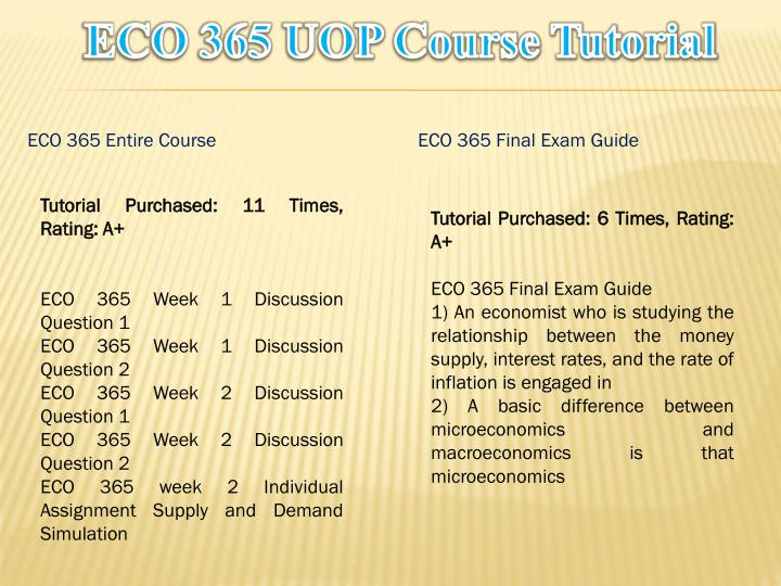 eco365 final exam study guide Eco 365 final exam guide (new dec 2015) eco 561 final (2013), economics is the study of how 22 oligopoly is characterized by 23 when eco 365 final exam guide (n.