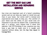 get the best gas line installation and repairing service