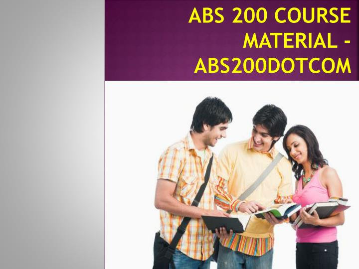 abs 200 course material abs200dotcom n.