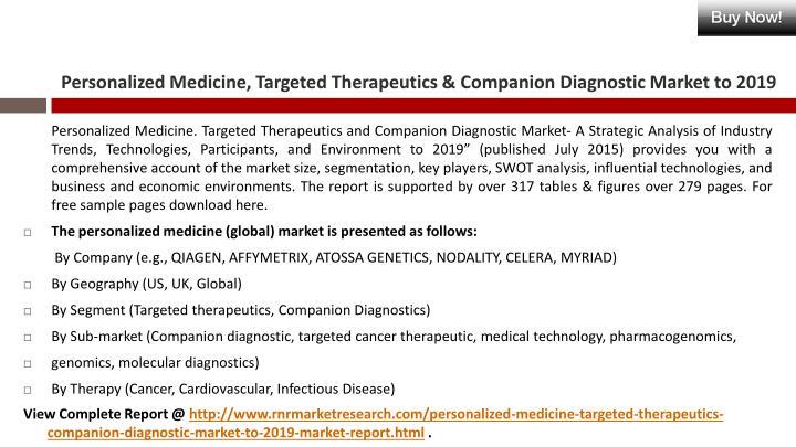 Personalized medicine targeted therapeutics companion diagnostic market to 2019