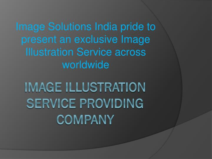 image solutions india pride to present an exclusive image illustration service across worldwide n.