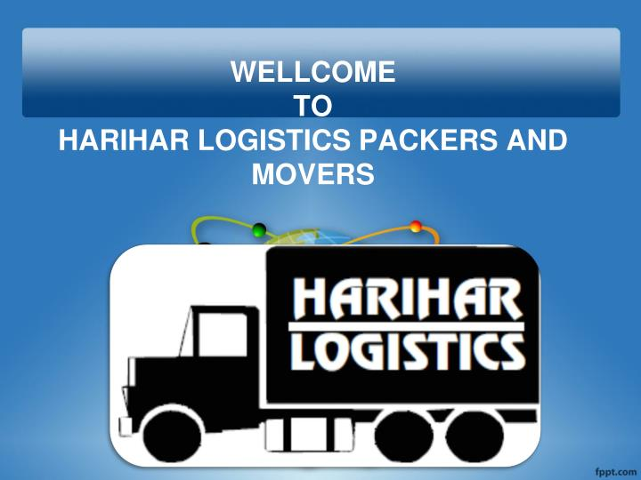 wellcome to harihar logistics packers and movers n.