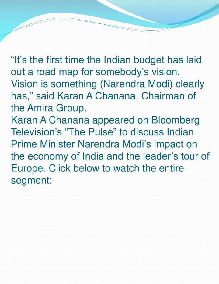 """It's the first time the Indian budget has laid out a road map for somebody's vision. Vision i..."