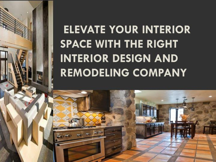 elevate your interior space with the right interior design and remodeling company n.