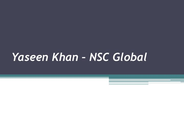 yaseen khan nsc global n.