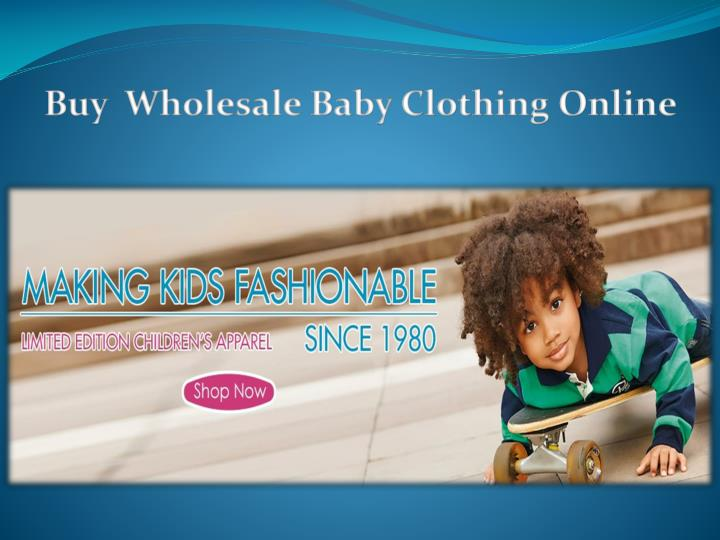buy wholesale baby clothing online