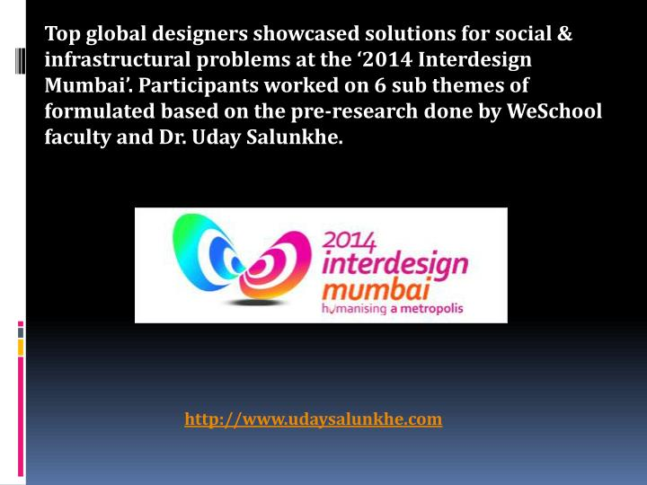 Top global designers showcased solutions for social & infrastructural problems at the '2014