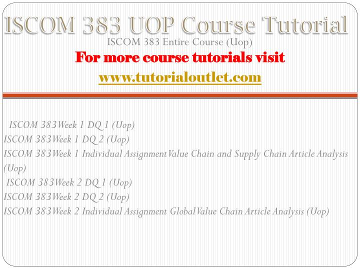 Iscom 383 uop course tutorial