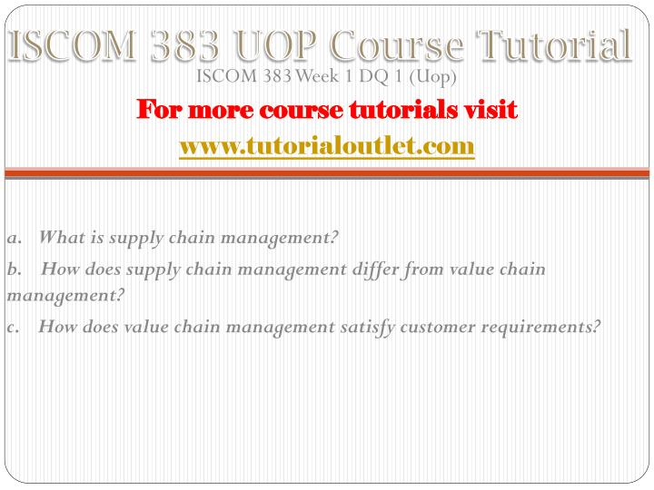 Iscom 383 uop course tutorial1