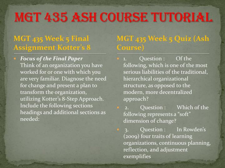mgt 435 final paper Snaptutorial is a online tutorial store we provides mgt 435 week 5 final assignment kotter's 8 step approach focus of the final paper.