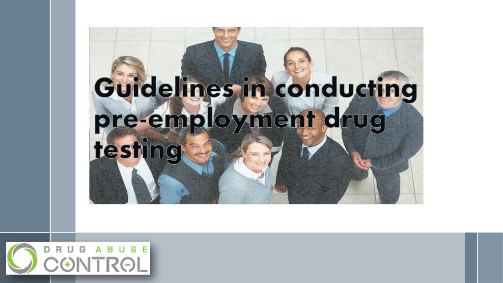 PPT - Guidelines in conducting pre employment drug testing