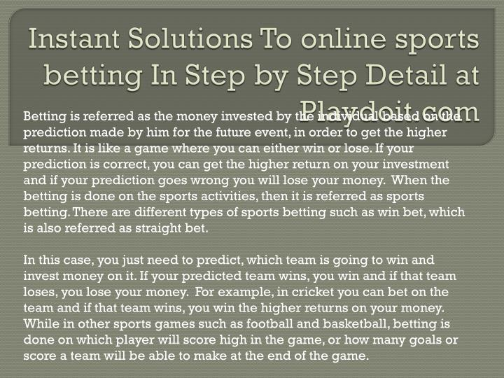 instant solutions to online sports betting in step by step detail at playdoit com n.