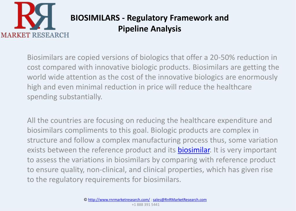 PPT - BIOSIMILARS - Regulatory Framework and Pipeline Analysis