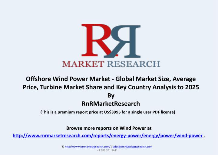 Offshore Wind Power Market - Global Market Size, Average Price, Turbine Market Share and Key Country...
