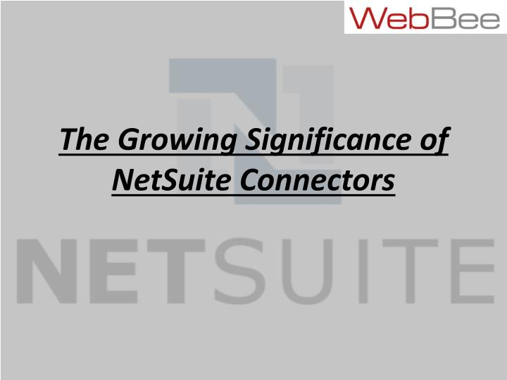 the growing significance of netsuite connectors n.