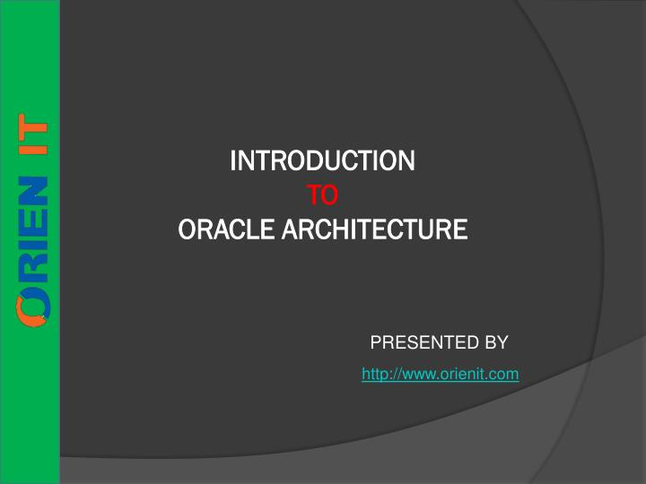 Introduction to oracle architecture