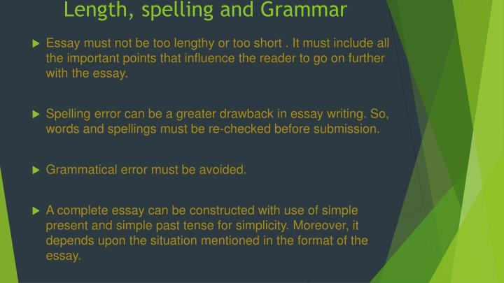 Length, spelling and Grammar