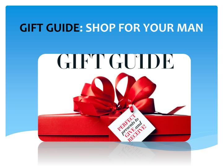 gift guide shop for your man n.