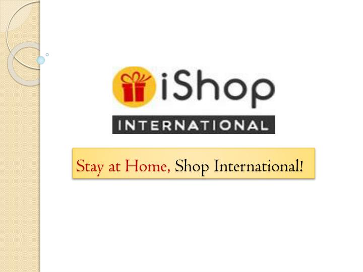 Stay at home shop international