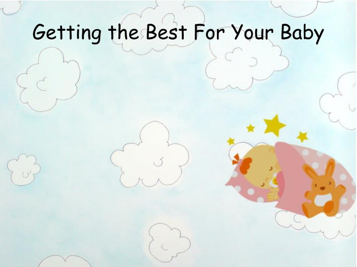getting the best for your baby n.