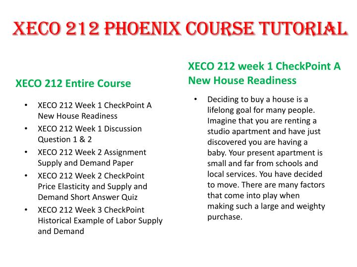 xeco 212 final project a new house decision Xeco 212 economics the economy of today is one that americans have not experienced in recent years unprecedented unemployment rates, higher inflation rates, and swooning consumer confidence makes the decision to buy a new home a difficult one.