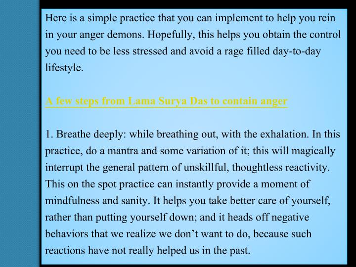 Here is a simple practice that you can implement to help you rein in your anger demons. Hopefully, t...