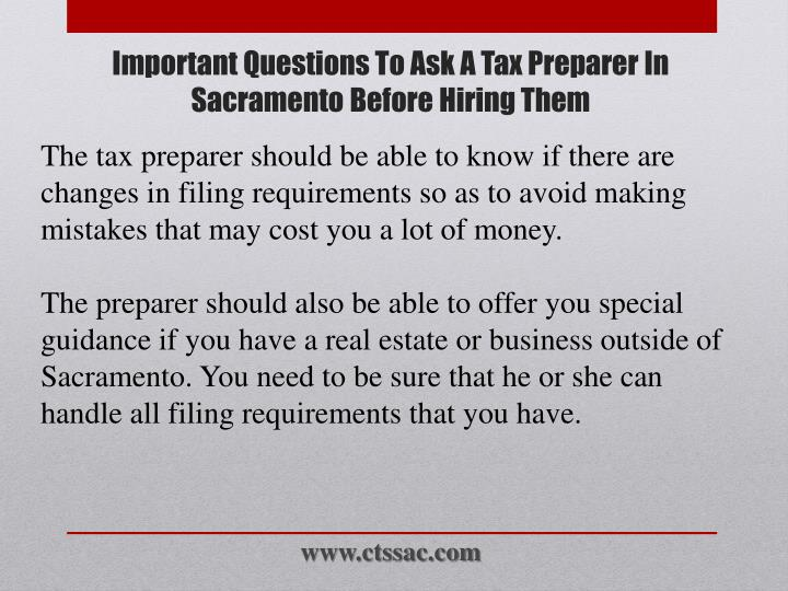The tax preparer should be able to know if there are changes in filing requirements so as to avoid making mistakes that may cost you a lot of money.