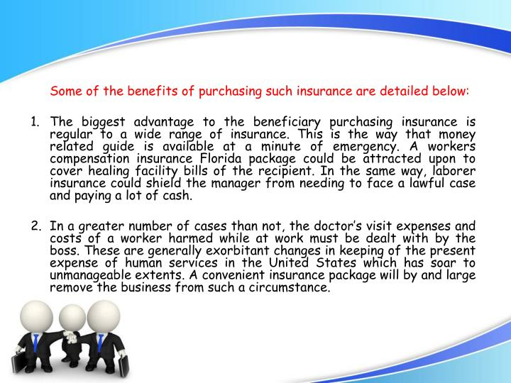 Some of the benefits of purchasing such insurance are detailed below: