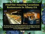 find out amazing luxurious restaurants in albany ga