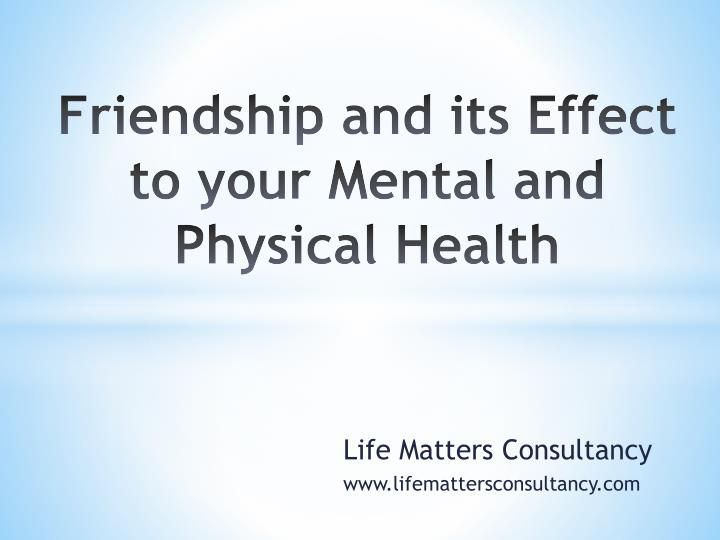 friendship and its effect to your mental and physical health n.