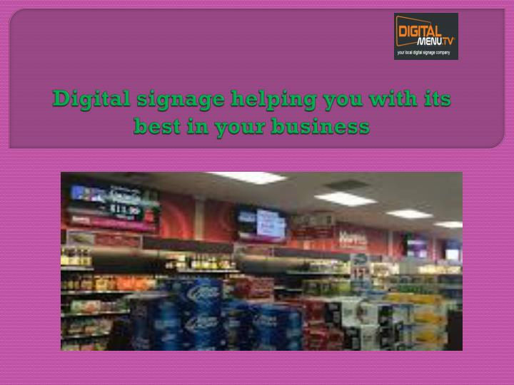 digital signage helping you with its best in your business n.