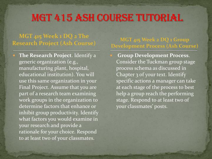 mgt 415 final College essay writing service tutorial mgt 415 week 5 final paper - group behavior in organizations (sports management) focus of the final paper in week one, you will choose a generic organization (manufacturing plant, hospital, etc.