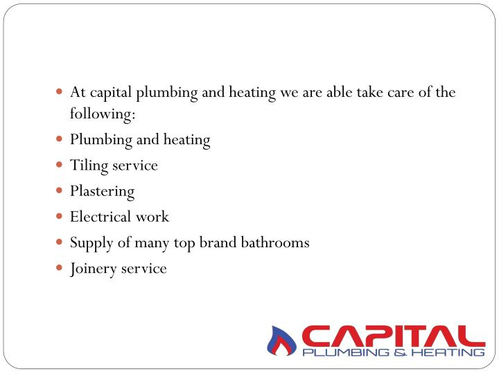 At capital plumbing and heating we are able take care of the following: